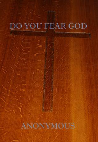 Do You Fear God  by  Anonymous
