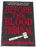 Before the Blood Tribunal