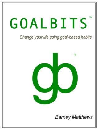 Goalbits - change your life using goal-based habits  by  Barney Matthews
