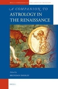 A Companion to Astrology in the Renaissance  by  Brendan Dooley