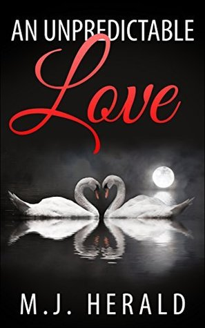 An Unpredictable Love  by  M.J. Herald