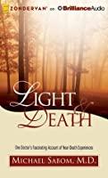 Light & Death: One Doctor's Fascinating Account of Near-Death Experiences