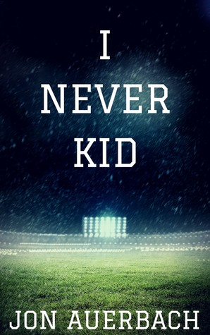I Never Kid  by  Jon Auerbach