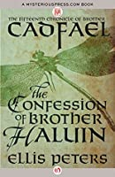 The Confession of Brother Haluin (The Chronicles of Brother Cadfael)