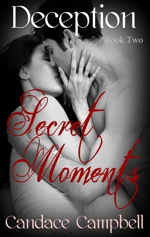 Secret Moments  by  Candace Campbell