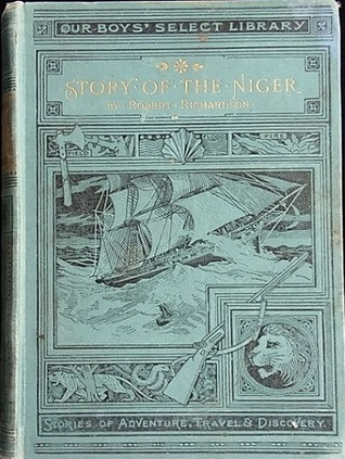Story of the Niger  by  Robert Richardson