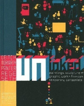 Uninked : paintings, sculpture and graphic works  by  5 contemporary cartoonists by Chris Ware