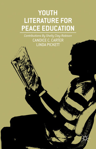 Youth Literature for Peace Education  by  Candice C. Carter