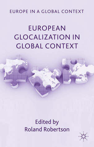 European Glocalization in Global Context  by  Roland Robertson