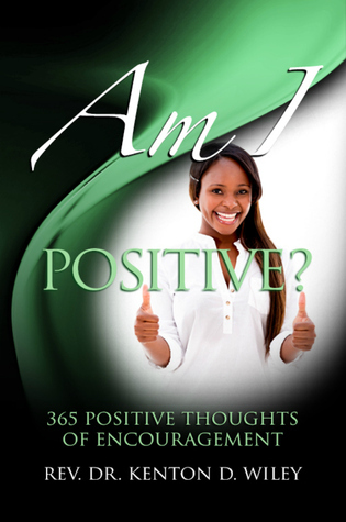 Am I Positive? (Am I? #4)  by  Kenton D. Wiley