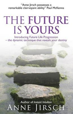 The Future Is Yours Anne Jirsch