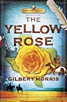 The Yellow Rose: Lone Star Legacy, Book 2