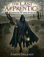 Revenge of the Witch (The Last Apprentice / Wardstone Chronicles, #1)