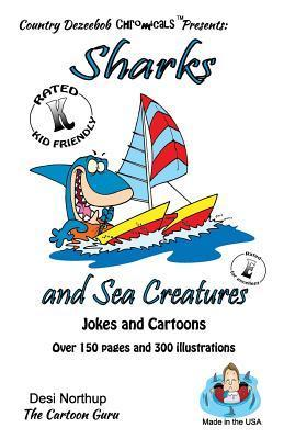 Sharks and Sea Creatures -- Jokes and Cartoons: Jokes and Cartoons in Black + White  by  Desi Northup
