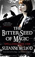 The Bitter Seed of Magic (Spellcrackers.com, # 3)