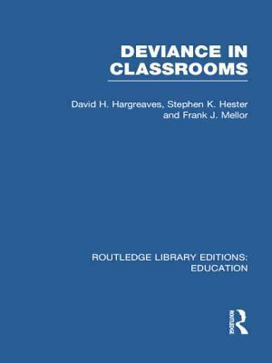 Deviance in Classrooms David H. Hargreaves