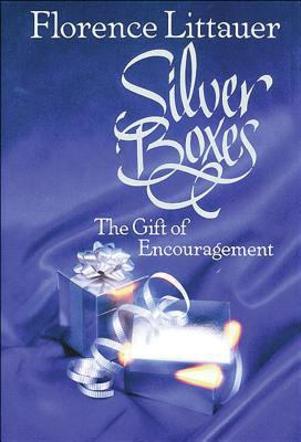 Silver Boxes: The Encouragement Gift Florence Littauer