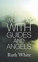 Working With Guides And Angels