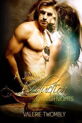 Spanish Nights: A Jinns Seduction  by  Valerie Twombly