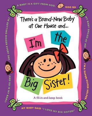 Theres a Brand-New Baby at Our House And...Im the Big Sister! Susan Ligon