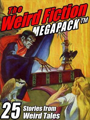 The Weird Fiction Megapack (R): 25 Stories from Weird Tales  by  Steve Rasnic Tem