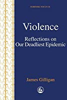 Violence: Reflections on a Western Epidemic
