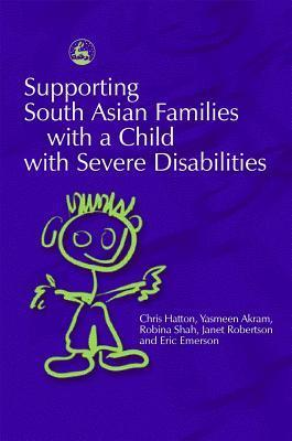 Supporting South Asian Families with a Child with Severe Disabilities Chris Hatton