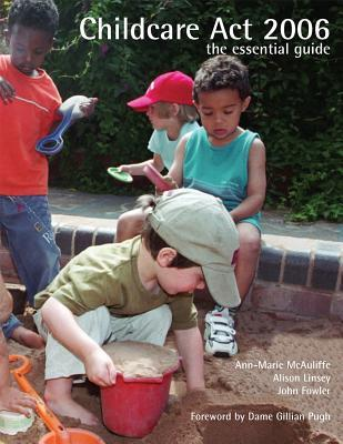 Childcare ACT 2006: The Essential Guide  by  Ann-Marie McAuliffe