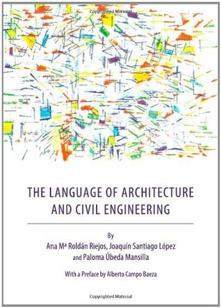 The Language of Architecture and Civil Engineering  by  Ana María Roldán Riejos