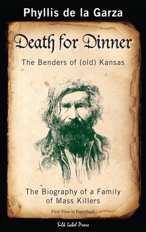 Death For Dinner: The Benders Of (Old) Kansas  by  Phyllis de la Garza