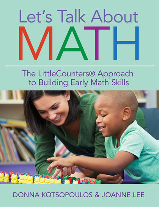 Let's Talk About Math: The LittleCounters® Approach to Building Early Math Skills  by  Donna Kotsopoulos