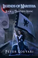 Darkness Rising (Legends of Marithia #2)