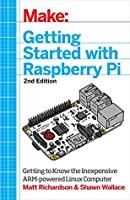 Getting Started with Raspberry Pi: Electronic Projects with the Low-Cost Pocket-Sized Computer