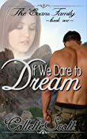 If We Dare to Dream (Evans Family, #1)