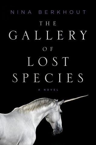 The Gallery of Lost Species: A Novel  by  Nina Berkhout
