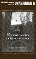 Chronicles of Harris Burdick, The: Fourteen Amazing Authors Tell the Tales / With an Introduction by Lemony Snicket