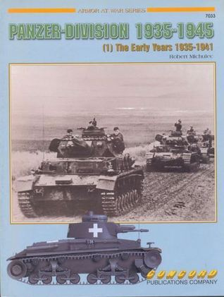 Panzer Division 1935-1945 vol 1 The Early Years (Armor at War 7033)  by  Robert Michulec