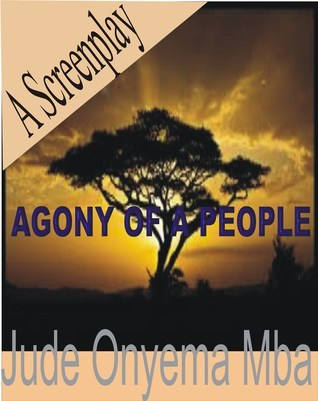 Agony of A People  by  Jude Onyema Mba