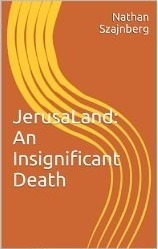 Jerusaland: An Insignificant Death  by  Nathan M. Szajnberg