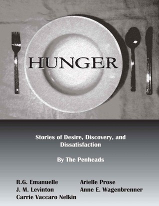 Hunger: Stories of Desire, Discovery, and Dissatisfaction R.G. Emanuelle