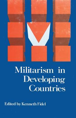 Militarism in Developing Countries Kenneth Fidel