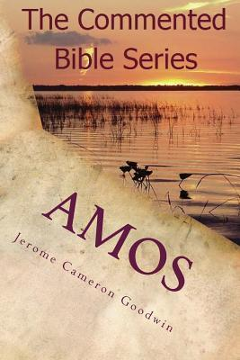 Amos: It Is Written in the Prophets  by  Jerome Cameron Goodwin