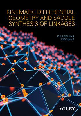 Kinematic Synthesis of Linkages: A Differential Geometry Approach  by  Delan Wang