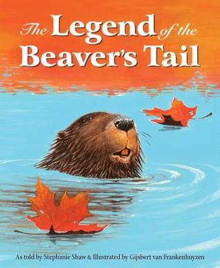 The Legend of the Beavers Tail Stephanie Shaw