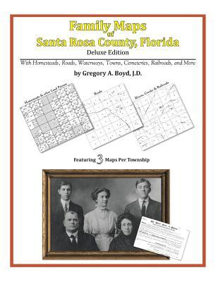 Family Maps of Santa Rosa County, Florida  by  Gregory A.  Boyd