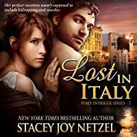 Lost In Italy (Italy Intrigue, #1)