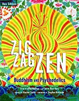 Zig Zag Zen: Buddhism and Psychedelics (New Edition)