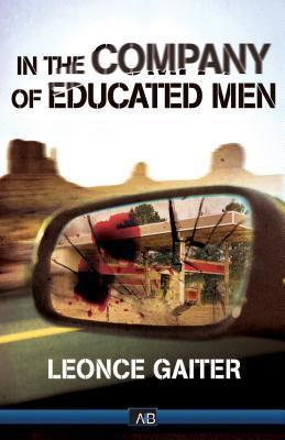 In the Company of Educated Men  by  Leonce Gaiter