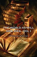 The World as Will and Idea 1