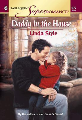 Daddy In The House  by  Linda Style